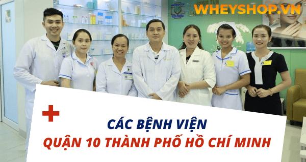 Khi tìm kiếm thông tin về các bệnh viện Quận 10 Tp.Hồ Chí Minh, bạn muốn biết thế mạnh của từng bệnh viện và chuyên khoa khám chữa bệnh của họ. Bài viết dưới...