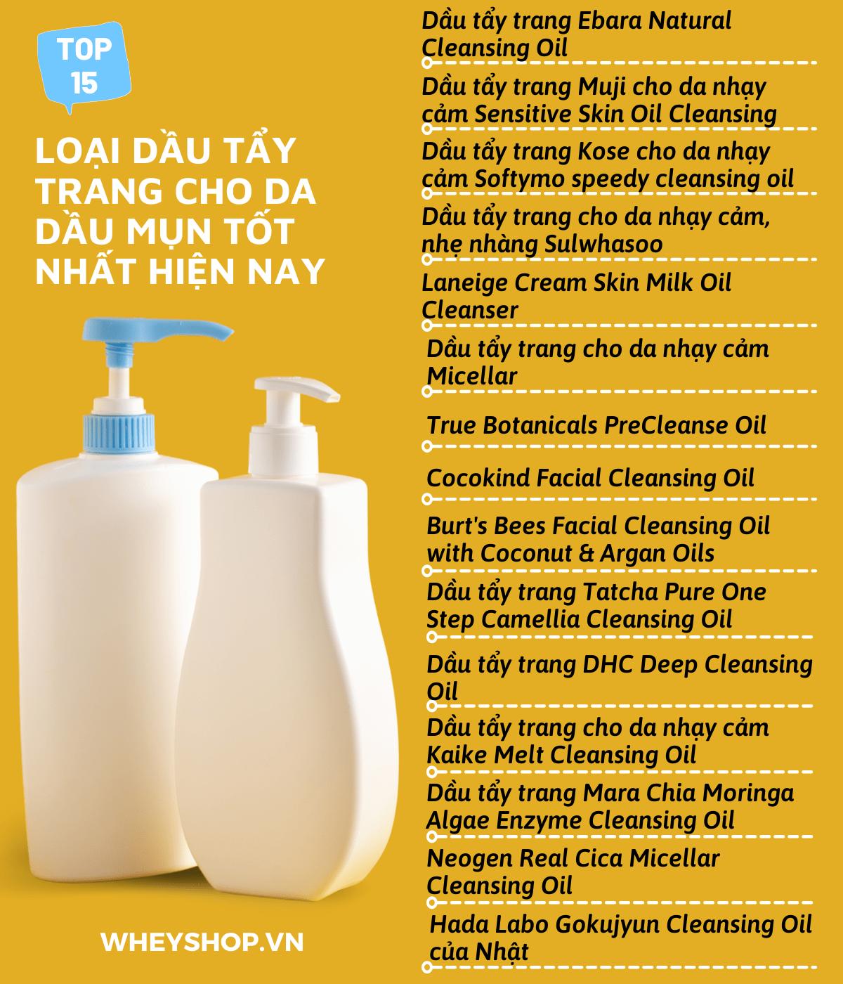 Nếu bạn đang băn khoăn chưa biết lựa chọn loại dầu tẩy trang cho da dầu nào tốt nhất thì hãy cùng WheyShop tham khảo chi tiết...