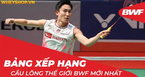 Bảng xếp hạng cầu lông Thế giới BWF mới nhất
