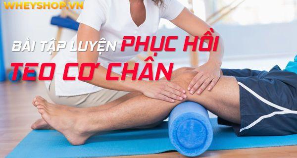 Bài tập luyện phục hồi teo cơ chân