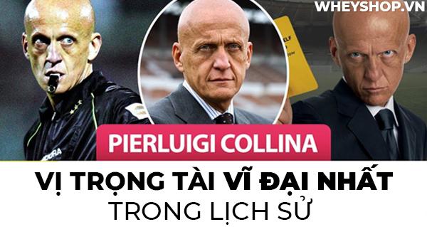 Không phải là cầu thủ cũng chẳng phải là HLV, nhưng trọng tài Collina chính là huyền thoại trong lịch sử bóng đá. Các trò tiểu xảo của cầu thủ đều không qua...
